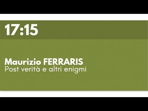 Maurizio FERRARIS - Post verità e altri enigmi