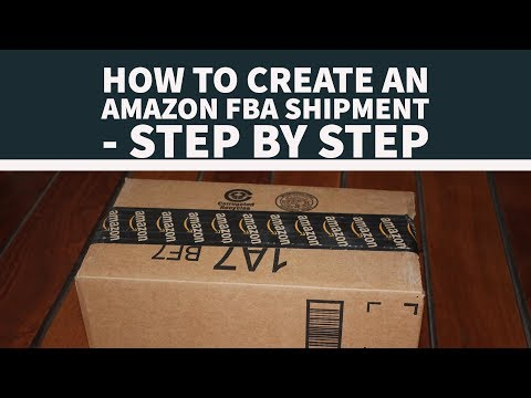 How to Create an Amazon FBA Shipment - Step by Step Tutorial!