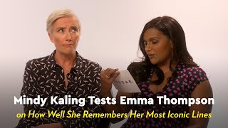 Mindy Kaling Tests Emma Thompson on Her Most Iconic Move Lines