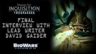 "Bioware Interview with David Gaider: Part 3 ""Dragon Age Inquisition was EVERYTHING"""