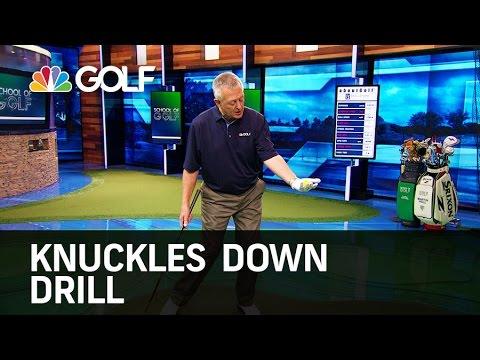 Knuckles Down Drill – School of Golf | Golf Channel