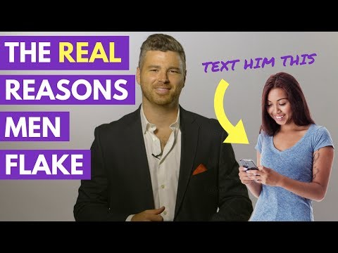 The REAL Reasons Why Men Flake (Text Him THIS to Win Back
