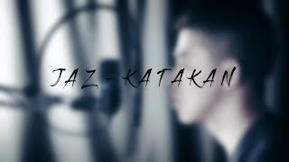 Katakan - Jaz Cover By ZACOUSTIC