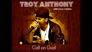 TroyAnthony/Call On God/Affection Riddim.wmv