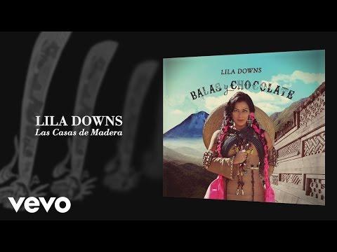Lila Downs - Las Casas de Madera (Audio)