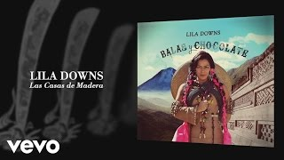 lila downs las casas de madera audio