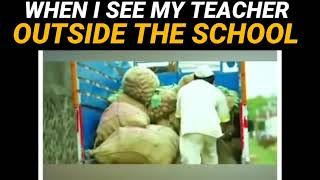 WHEN I SEE MY #TEACHER #OUTSIDE THE #SCHOOL