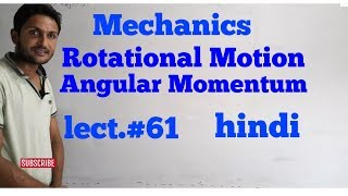 Rotational motion and angular momentum