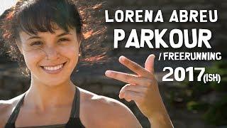 Lorena Abreu 2017(ish) Parkour / Freerunning