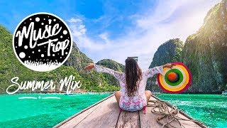 Summer Music Mix 2019 Best Of Tropical &amp Deep House Sessions Chill Out #34 Mix By Musi ...