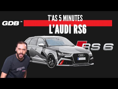 T'AS 5 MINUTES : L'AUDI RS6