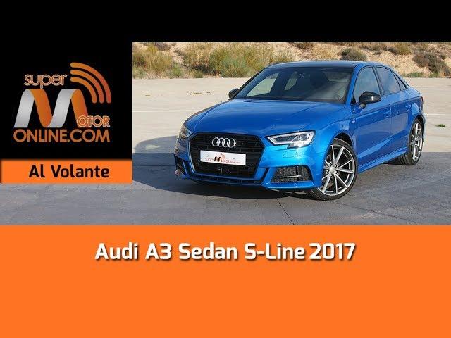 Audi A3 Sedan 2017 / Al volante / Prueba dinámica / Review / Supermotoronline.com
