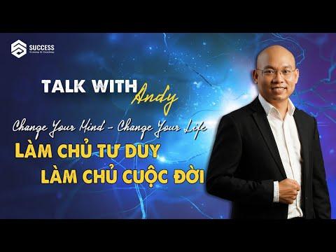 LÀM CHỦ TƯ DUY - LÀM CHỦ CUỘC ĐỜI    Andy Huynh Ngoc Minh