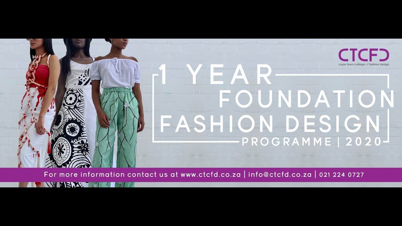 Ctcfd Foundation Fashion Design Programme 2020 Youtube