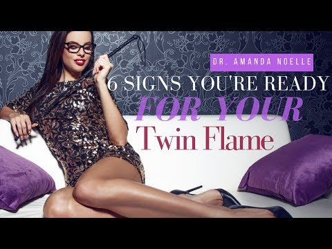 6 Signs You're Ready for Your Twin Flame | By Dr. Amanda Noelle