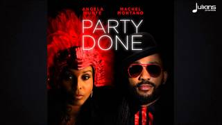 "Angela Hunte & Machel Montano - Party Done ""2015 Soca"""