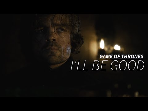 Game of Thrones || I'll Be Good