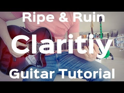 Ripe & Ruin - Clarity  GUITAR LESSON/TUTORIAL/CHORDS/ HOW TO PLAY