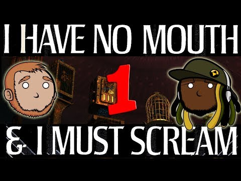 Best Friends Play I Have No Mouth and I Must Scream (Part 1)