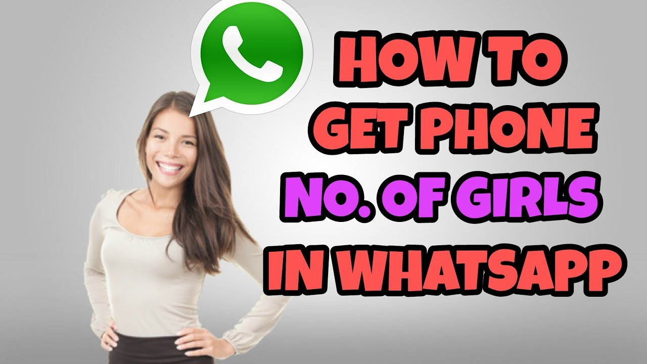 How to get GIRLS phone no. In whatsapp using friend search