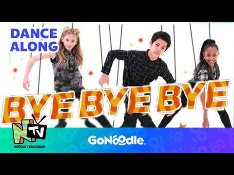Bye Bye Bye - NTV  GoNoodle