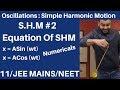 Oscillations || SHM 02 : Equation For Simple Harmonic Motion  || SHM EquationJEE MAINS/NEET