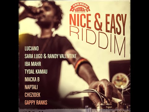 Various Artists - Nice & Easy Riddim (Oneness Records Presents) (Oneness Records) [Full Album]