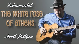 04. The WhiteRose of Athens - Scott Pettipas