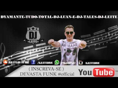 DYAMANTE-TUDO-TOTAL-DJ-LUAN-E-DJ-TALES-DJ-LEITE