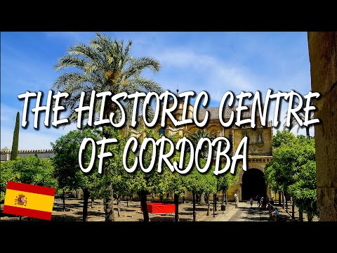 Historic Centre of Cordoba - UNESCO World Heritage Journey