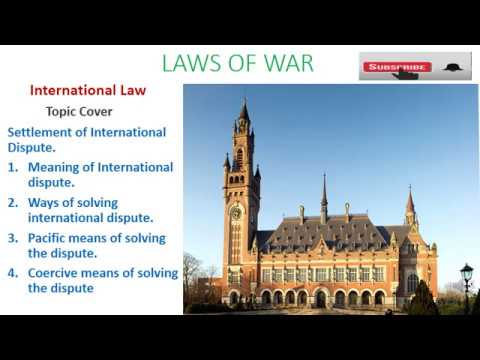 #Settlement of International Disputes-  Laws of War. # International law dispute settlement.