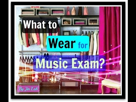 What to Wear for Music Exam?
