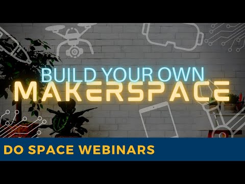 Build Your Own Makerspace
