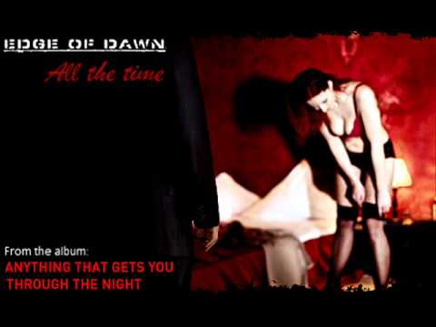 Edge Of Dawn - All The Time   [best audio]