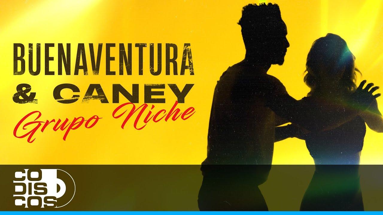 Buenaventura y Caney, Grupo Niche - Video