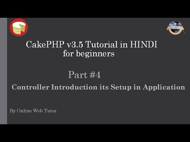 Learn CakePHP v3.5 Tutorial in HINDI for beginners (Part 4) Controller Introduction and its setup