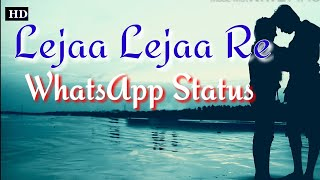 Leja Leja Re   Emotional WhatsApp Status For Girls   Full HD 1080p