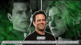 RUMOR!!..Microsoft Looking To Buy Supermassive Games & Quantic Dreams??!