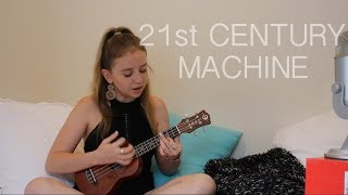 21St Century Machine Catie Turner Ukulele Cover by Maddi Halvorson.mp3