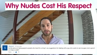 Why Nude Photos Lose His Respect - Ask Mark #13