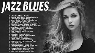 Jazz Blues Music | Best Jazz Blues Songs Ever | Slow Blues& Blues Rock Ballads Playlist| Jazz Guitar