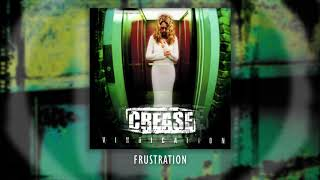 CREASE – Frustration (Official Audio)