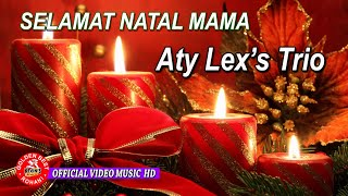 Ati Lex'S Trio - Selamat Natal Mama [OFFICIAL]