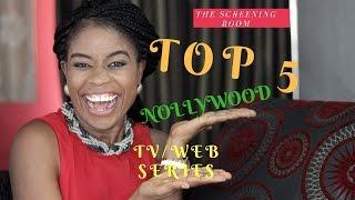 the screening room top five 5 nigerian nollywood tv web series