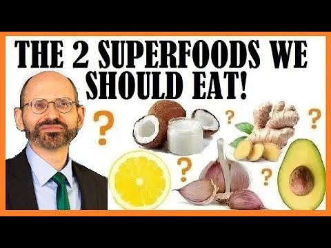2 Superfoods We Should Eat Every Day! Dr Michael Greger