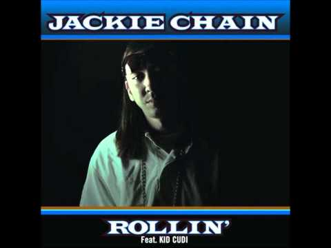 Jackie Chain feat. Kid Cudi - Rollin' (Lyrics)