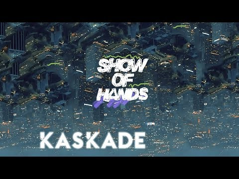 Kaskade | Show Of Hands | Redux EP 002