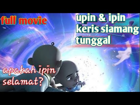 ini-dia-full-movie-upin-&-ipin-:-keris-siamang-tunggal