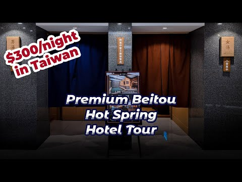 $300/night Hot Spring Taiwan Experience: Asia Pacific Beitou