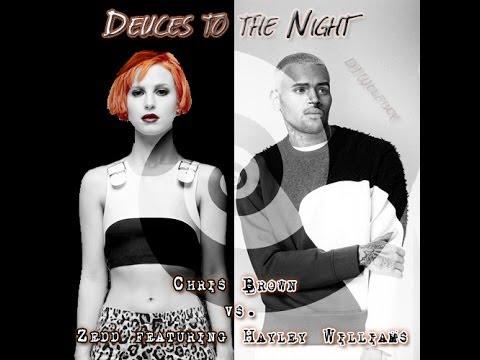 Chris Brown vs. Zedd featuring Hayley Williams - Deuces to the Night